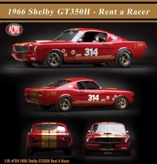 Shelby GT350H #314 Rent a Racer 1966 1:18 Acme Diecast